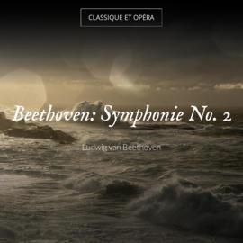 Beethoven: Symphonie No. 2