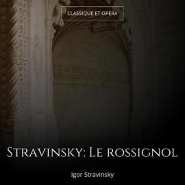 Stravinsky: Le rossignol