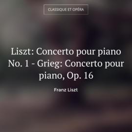Liszt: Concerto pour piano No. 1 - Grieg: Concerto pour piano, Op. 16