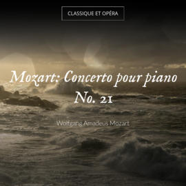 Mozart: Concerto pour piano No. 21