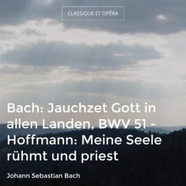 Bach: Jauchzet Gott in allen Landen, BWV 51 - Hoffmann: Meine Seele rühmt und priest