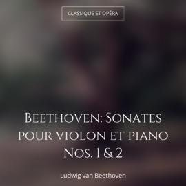 Beethoven: Sonates pour violon et piano Nos. 1 & 2
