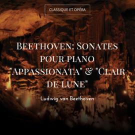 """Beethoven: Sonates pour piano """"Appassionata"""" & """"Clair de lune"""""""
