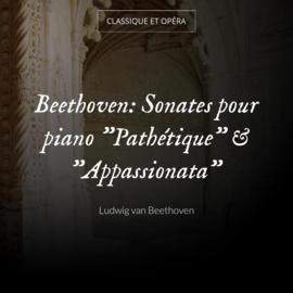 "Beethoven: Sonates pour piano ""Pathétique"" & ""Appassionata"""
