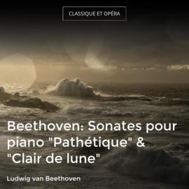 """Beethoven: Sonates pour piano """"Pathétique"""" & """"Clair de lune"""""""