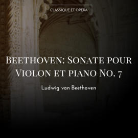 Beethoven: Sonate pour Violon et piano No. 7