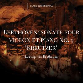 """Beethoven: Sonate pour violon et piano No. 9 """"Kreutzer"""""""