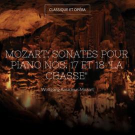 """Mozart: Sonates pour piano Nos. 17 et 18 """"La chasse"""""""