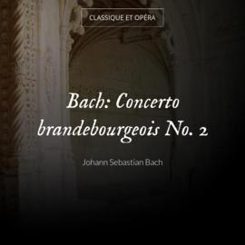 Bach: Concerto brandebourgeois No. 2
