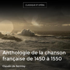 Anthologie de la chanson française de 1450 à 1550