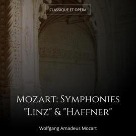 "Mozart: Symphonies ""Linz"" & ""Haffner"""