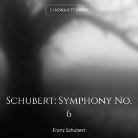 Schubert: Symphony No. 6