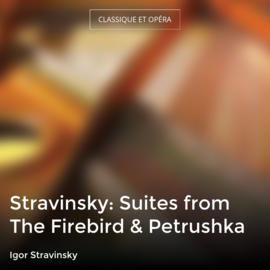 Stravinsky: Suites from The Firebird & Petrushka