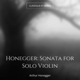Honegger: Sonata for Solo Violin