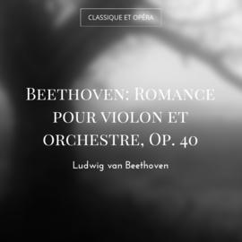 Beethoven: Romance pour violon et orchestre, Op. 40