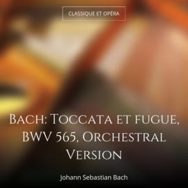 Bach: Toccata et fugue, BWV 565, Orchestral Version