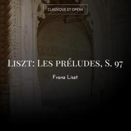 Liszt: Les préludes, S. 97