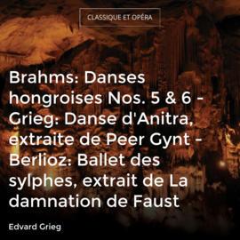 Brahms: Danses hongroises Nos. 5 & 6 - Grieg: Danse d'Anitra, extraite de Peer Gynt - Berlioz: Ballet des sylphes, extrait de La damnation de Faust