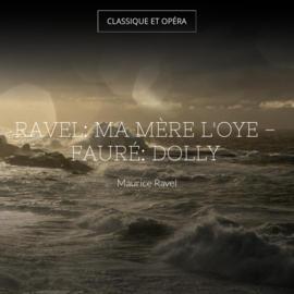 Ravel: Ma mère l'Oye - Fauré: Dolly