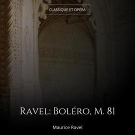 Ravel: Boléro, M. 81