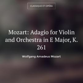 Mozart: Adagio for Violin and Orchestra in E Major, K. 261