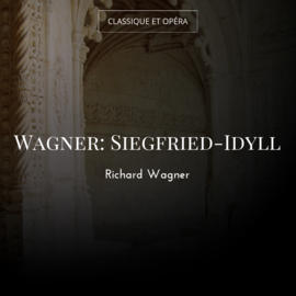 Wagner: Siegfried-Idyll