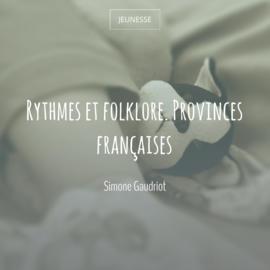 Rythmes et folklore. Provinces françaises