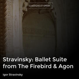 Stravinsky: Ballet Suite from The Firebird & Agon