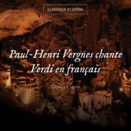 Paul-Henri Vergnes chante Verdi en français