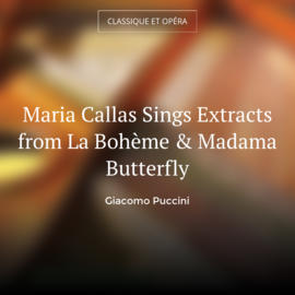 Maria Callas Sings Extracts from La Bohème & Madama Butterfly