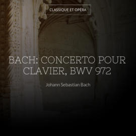 Bach: Concerto pour clavier, BWV 972