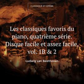 Les classiques favoris du piano, quatrième série. Disque facile et assez facile, vol. 1B & 2