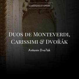 Duos de Monteverdi, Carissimi & Dvořák