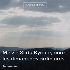 Messe XI du Kyriale, pour les dimanches ordinaires