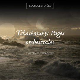 Tchaikovsky: Pages orchestrales