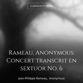 Rameau, Anonymous: Concert transcrit en sextuor No. 6