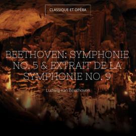 Beethoven: Symphonie No. 5 & Extrait de la Symphonie No. 9