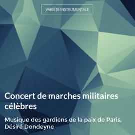 Concert de marches militaires célèbres
