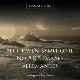 Beethoven: Symphonie No. 8 & 3 Danses allemandes