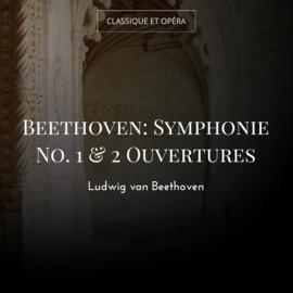 Beethoven: Symphonie No. 1 & 2 Ouvertures