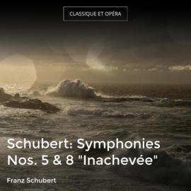 "Schubert: Symphonies Nos. 5 & 8 ""Inachevée"""