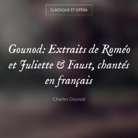 Gounod: Extraits de Roméo et Juliette & Faust, chantés en français