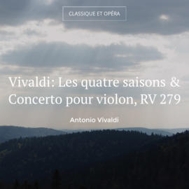 Vivaldi: Les quatre saisons & Concerto pour violon, RV 279