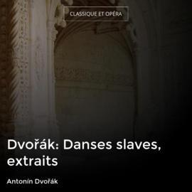 Dvořák: Danses slaves, extraits