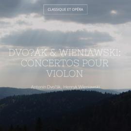 Dvořák & Wieniawski: Concertos pour violon