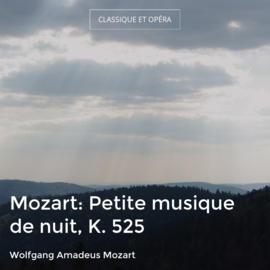 Mozart: Petite musique de nuit, K. 525