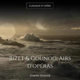 Bizet & Gounod: Airs d'opéras