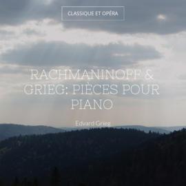 Rachmaninoff & Grieg: Pièces pour piano