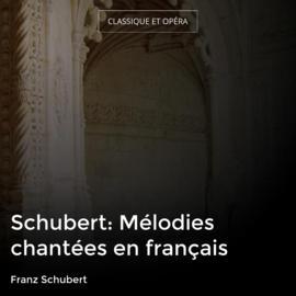Schubert: Mélodies chantées en français