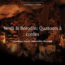 Verdi & Borodin: Quatuors à cordes